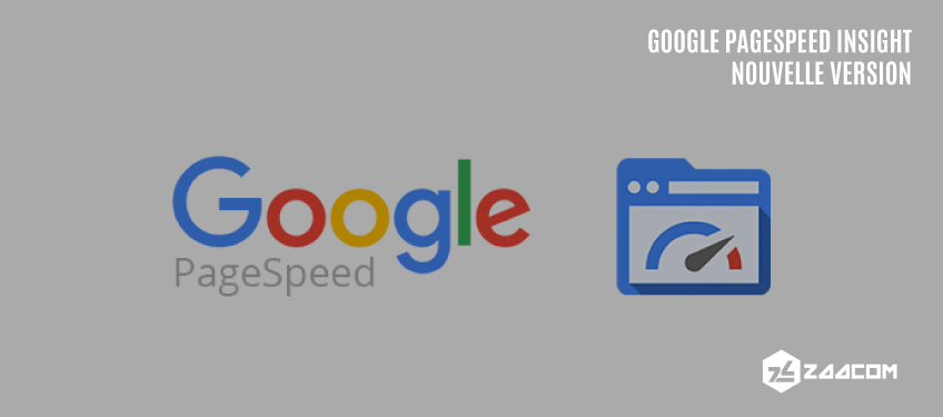 Google PageSpeed Insight, une nouvelle version prometteuse
