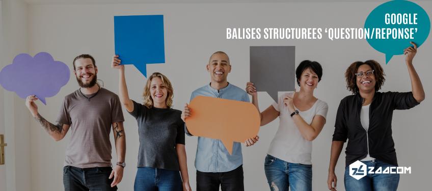 Du nouveau chez Google : lancement d'une nouvelle balise structurée «Question/Réponse»