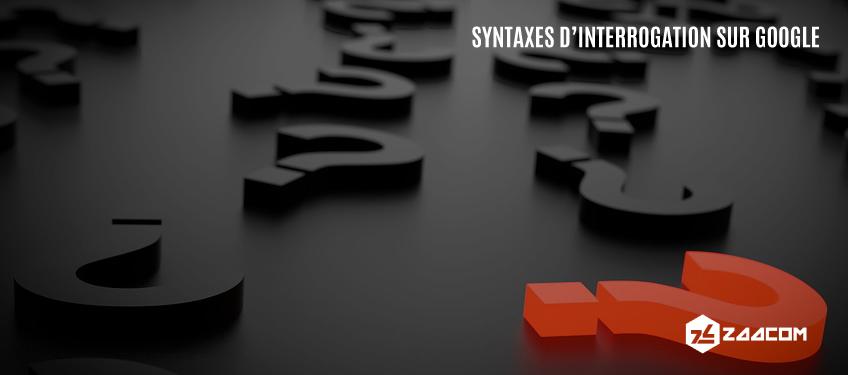Les différentes syntaxes d'interrogation de Google pour le SEO