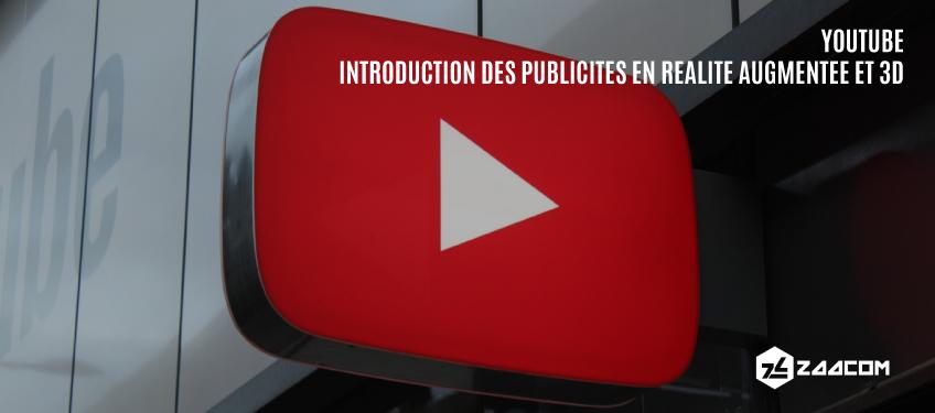 YouTube introduit des Publicités en Réalité Augmentée et en 3D