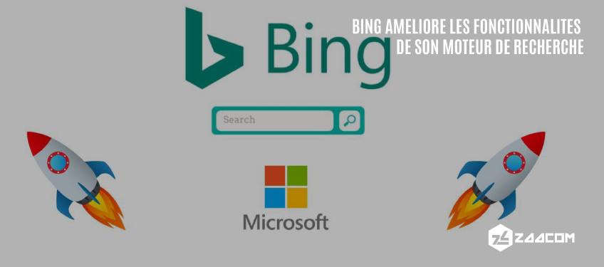 Bing Améliore les Fonctionnalités de son Moteur de Recherche