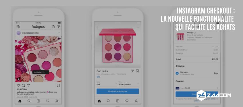 Instagram Checkout : la nouvelle fonctionnalité qui facilite les achats