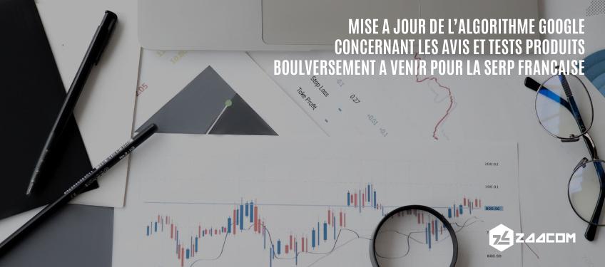 Mise à jour de l'algorithme Google concernant les avis et tests produits : Bouleversement à venir pour la SERP française