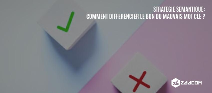 Stratégie sémantique : comment différencier le bon du mauvais mot clé ?